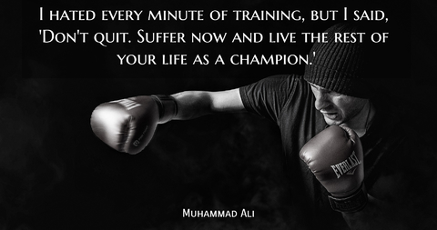 i hated every minute of training but i said dont quit suffer now and live the rest...