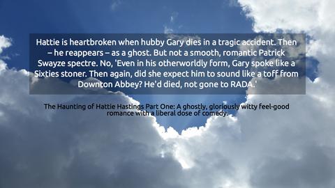 hattie is heartbroken when hubby gary dies in a tragic accident then he reappears...
