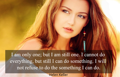 i am only one but i am still one i cannot do everything but still i can do something...