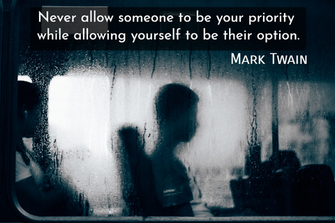 never allow someone to be your priority while allowing yourself to be their option...