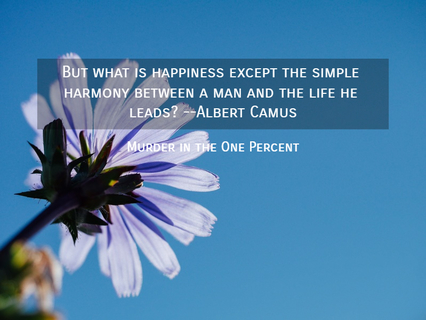 but what is happiness except the simple harmony between a man and the life he leads...
