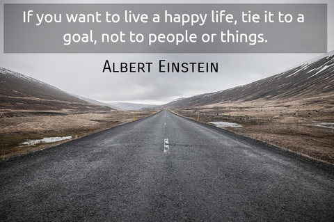 if you want to live a happy life tie it to a goal not to people or things...