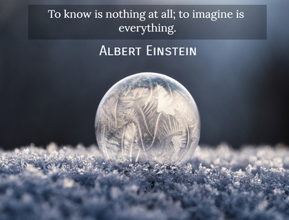 to know is nothing at all to imagine is everything...