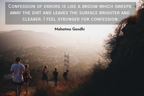 confession of errors is like a broom which sweeps away the dirt and leaves the surface...