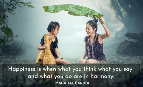 happiness is when what you think what you say and what you do are in harmony...
