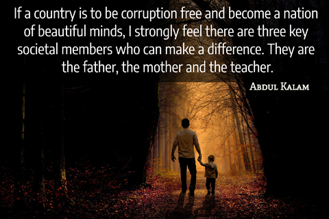 if a country is to be corruption free and become a nation of beautiful minds i strongly...