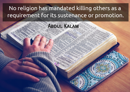no religion has mandated killing others as a requirement for its sustenance or promotion...