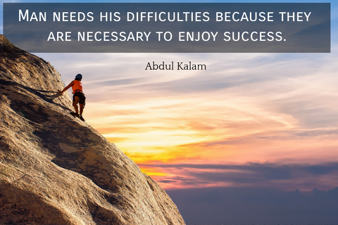 man needs his difficulties because they are necessary to enjoy success...