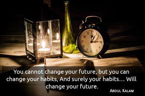you cannot change your future but you can change your habits and surely your habits...