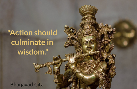 action should culminate in wisdom...