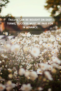1531973573789-failure-can-be-bought-on-easy-terms-success-must-be-paid-for-in-advance.jpg