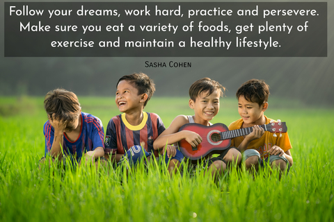 follow your dreams work hard practice and persevere make sure you eat a variety of...