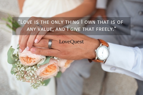 love is the only thing i own that is of any value and i give that freely...