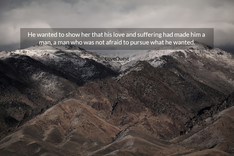 1533747252907-he-wanted-to-show-her-that-his-love-and-suffering-had-made-him-a-man-a-man-who-was-not.jpg