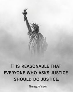 it is reasonable that everyone who asks justice should do justice...