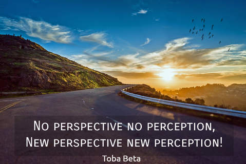 no perspective no perception brnew perspective new perception...