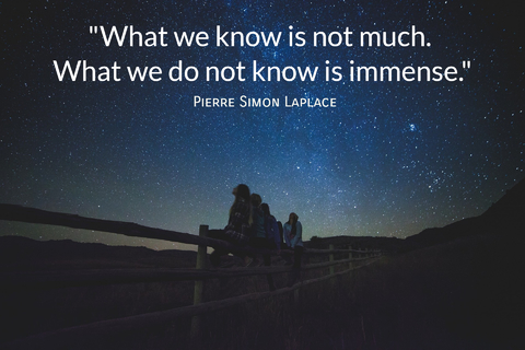 what we know is not much what we do not know is immense...