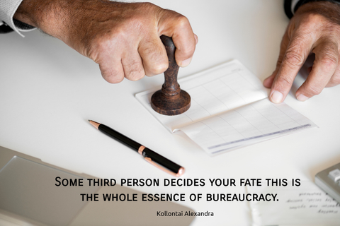 some third person decides your fate this is the whole essence of bureaucracy...