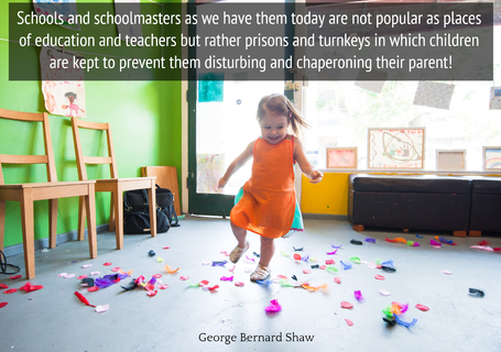 schools and schoolmasters as we have them today are not popular as places of education...