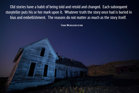 old stories have a habit of being told and retold and changed each subsequent...