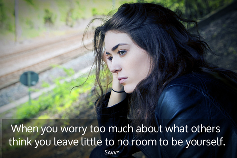 when you worry too much about what others think you leave little to no room to be...
