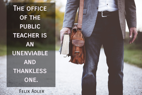 the office of the public teacher is an unenviable and thankless one...