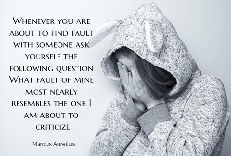whenever you are about to find fault with someone ask yourself the following question...