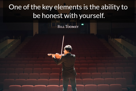 one of the key elements is the ability to be honest with yourself...
