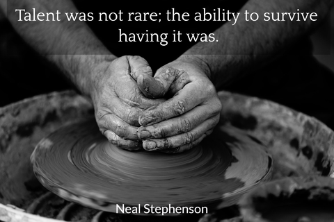 talent was not rare the ability to survive having it was...