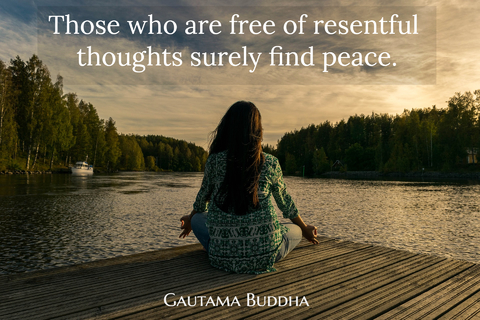 those who are free of resentful thoughts surely find peace...