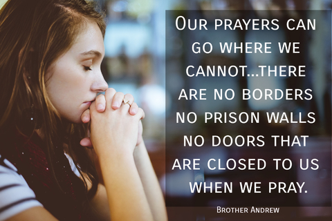our prayers can go where we cannot there are no borders no prison walls no doors that...