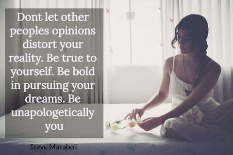dont let other peoples opinions distort your reality be true to yourself be bold in...