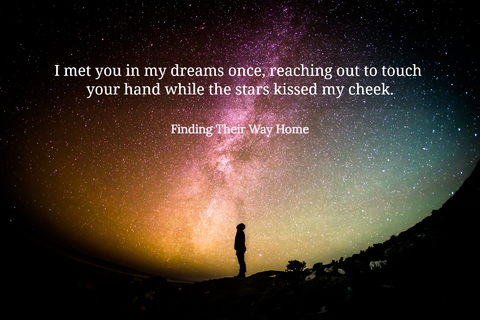 1550928699890-i-met-you-in-my-dreams-once-reaching-out-to-touch-your-hand-while-the-stars-kissed-my.jpg