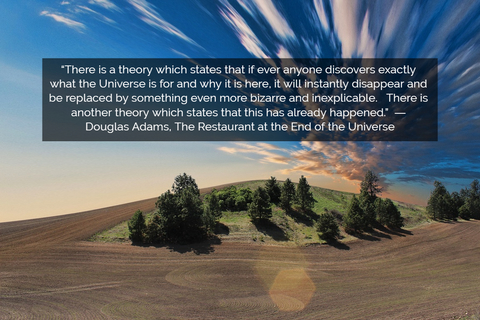 1551544764993-there-is-a-theory-which-states-that-if-ever-anyone-discovers-exactly-what-the-universe.jpg