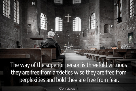 the way of the superior person is threefold virtuous they are free from anxieties wise...
