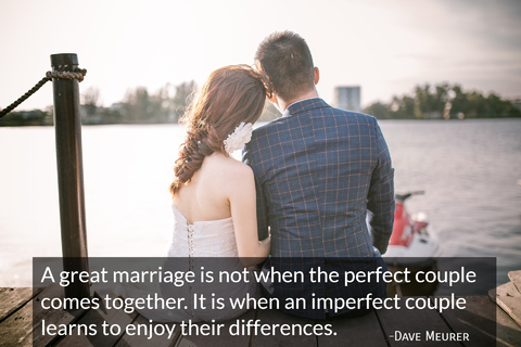 a great marriage is not when the perfect couple comes together it is when an imperfect...