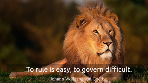 to rule is easy to govern difficult...
