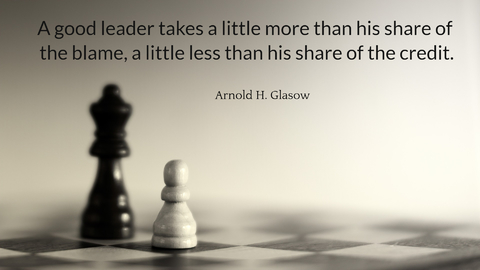 a good leader takes a little more than his share of the blame a little less than his...