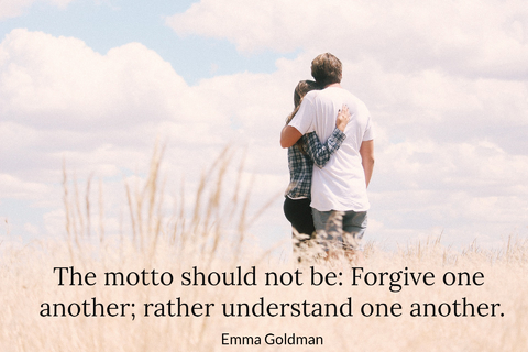 the motto should not be forgive one another rather understand one another...