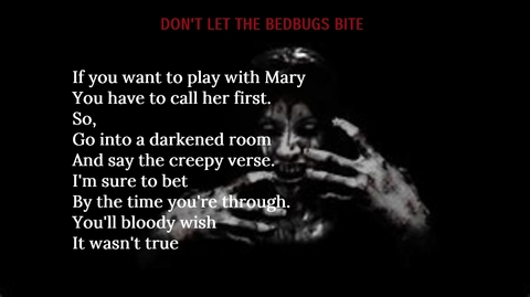 if you want to play with mary you have to call her first so go into a darkened room...