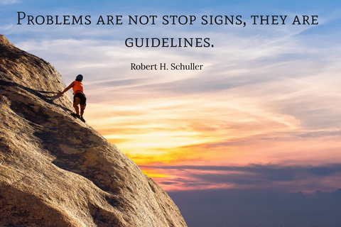 problems are not stop signs they are guidelines...