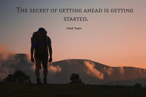 the secret of getting ahead is getting started...