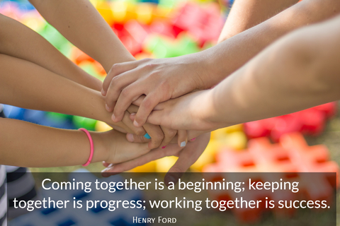 coming together is a beginning keeping together is progress working together is success...