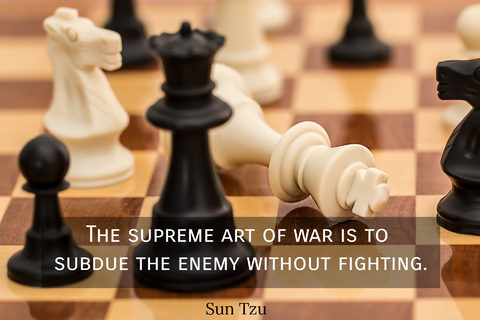 the supreme art of war is to subdue the enemy without fighting...