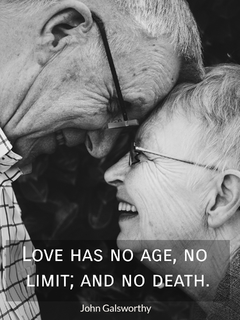 love has no age no limit and no death...
