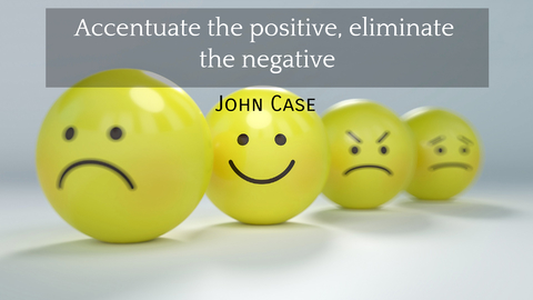 accentuate the positive eliminate the negative...