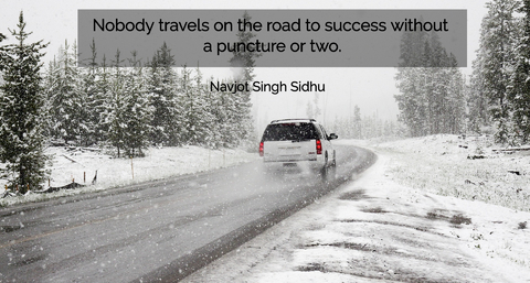 nobody travels on the road to success without a puncture or two...