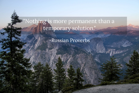 nothing is more permanent than a temporary solution...