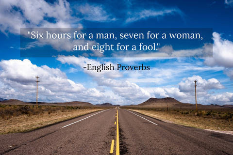 six hours for a man seven for a woman and eight for a fool...