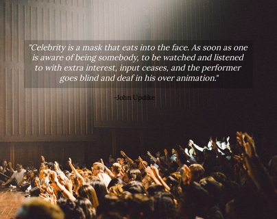celebrity is a mask that eats into the face as soon as one is aware of being somebody...
